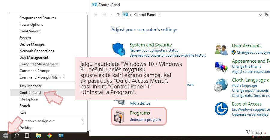 Jeigu naudojate 'Windows 10 / Windows 8', dešiniu pelės mygtuku spustelėkite kairį ekrano kampą. Kai tik pasirodys 'Quick Access Menu', pasirinkite 'Control Panel' ir 'Uninstall a Program'.
